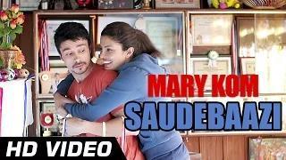 Saudebaazi Song - Mary Kom (2014) - Priyanka Chopra | Arijit Singh