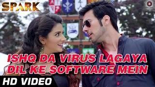 Ishq Da Virus Lagaya Dil Ke Software Mein - SPARK (2014) - Mikka Singh