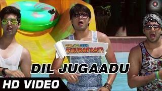 Dil Jugaadu Song - Hum Hai Teen Khurafati (2014) - Pranshu, Mausam & Shrey Chhabra