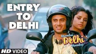 Entry To Delhi Song - Mumbai Delhi Mumbai (2014) - Amandeep Singh Jolly | Sawan Dutta
