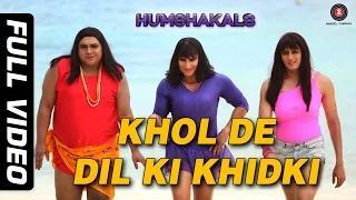 Khol De Dil Ki Khidki [Full Video HD] - Humshakals (2014) - Saif, Riteish & Ram | Mika & Palak