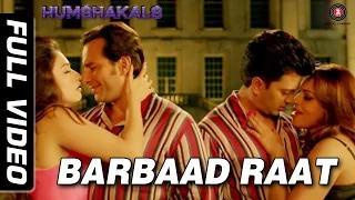 Barbaad Raat [Full Video HD] - Humshakals (2014) - Saif, Ritiesh, Bipasha, Tamannah