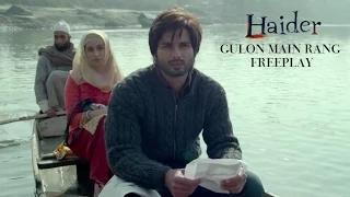 Gulon Mein Rang (Video Song) | Haider | Music: Vishal Bhardwaj | Shahid Kapoor & Shraddha Kapoor
