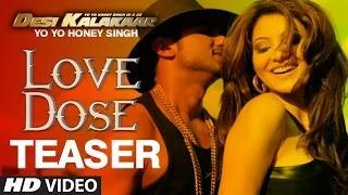 Love Dose (Song TEASER) - Yo Yo Honey Singh   Desi Kalakaar