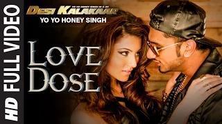 LOVE DOSE - Yo Yo Honey Singh & Urvashi Rautela - Desi Kalakaar (Full Video Song)