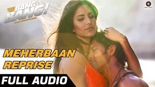 Meherbaan Reprise - Shekhar Ravjiani Full Audio | Bang Bang | Hrithik Roshan & Katrina Kaif
