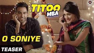 O Soniye Official Teaser - Titoo MBA (2014) - Arijit Singh   Nishant Dahiya & Pragya Jaiswal