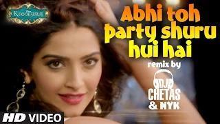 Abhi Toh Party Shuru Hui Hai (REMIX) by DJ CHETAS & DJ NYK