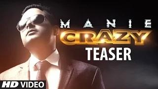 Crazy Song Promo   Manie   New Punjabi Song