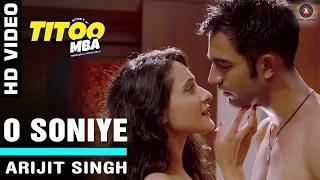 O Soniye Song - Titoo MBA (2014) - Arijit Singh | Nishant Dahiya & Pragya Jaiswal