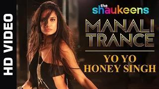 Manali Trance - Official Video - Yo Yo Honey Singh & Neha Kakkar - The Shaukeens - Lisa Haydon