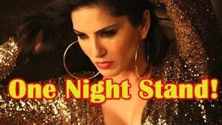 Sunny Leone Signs Up For One Night Stand