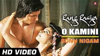 O Kamini Song - Rang Rasiya (2014) - Randeep Hooda & Rashaana Shah