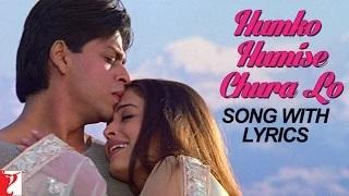 Humko Humise Chura Lo - Song with Lyrics - Mohabbatein (2000)