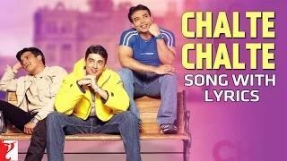 Chalte Chalte - Song with Lyrics - (Male Version) - Mohabbatein (2000)