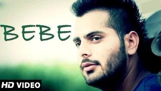 Bebe - Full Song | Rajat Midha Ft. Kabeer | Latest Punjabi Songs 2014