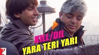 Kill Dil Leaks - Yara Teri Yari