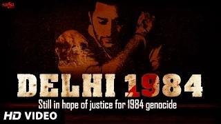 "Delhi 1984 ""Harbhajan Mann"" | 1984 Sikh Genocide | Punjabi Songs 2014 Latest | Punjab 1984"
