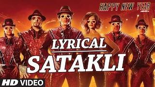 SATAKLI Song with LYRICS - Happy New Year | Shah Rukh Khan | Sukhwinder Singh