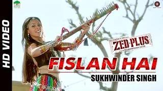Fislan Hai Song - Zed Plus (2014) - Sukhwinder Singh | Adil Hussain & Mona Singh
