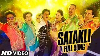 Satakli (FULL VIDEO Song) - Happy New Year   Shah Rukh Khan   Sukhwinder Singh