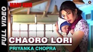 Chaoro (Lori) Full Video - MARY KOM (2014) - Priyanka Chopra   Vishal Dadlani, Salim Merchant