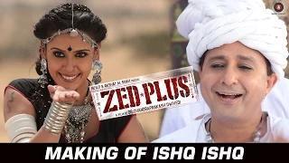 Making Of Ishq Ishq | ZED Plus | Sukhwinder Singh & Madhavi Srivastav | Adil Hussain