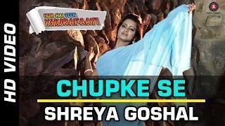 Chupke Se - Female - Hum Hai Teen Khurafati (2014) - Shrey Chhabra & Nikita Butola | Shreya Goshal