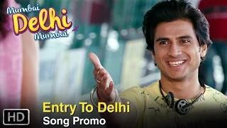 Entry to Delhi (Song Promo) - Mumbai Delhi Mumbai