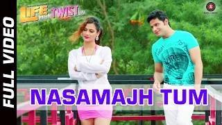 Nasamajh Tum Song - Life Mein Twist Hai (2014) - Shaan | Manish Uppal