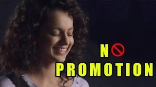 Kangana Ranaut Has No Time For Ungli Promotion