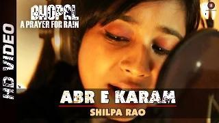 Abr e Karam Official Video | Bhopal: A Prayer For Rain | Shilpa Rao | Mischa Barton & Martin Sheen