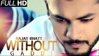 Without Gaddi | Rajat Bhatt | Brand New Punjabi Songs 2014