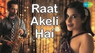 Raat Akeli Hai (Video Song) - Raghav Sachar Feat. Sophie Choudry