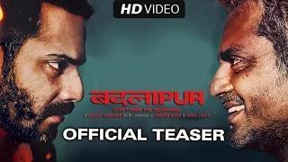 Badlapur (Official Teaser) - Varun Dhawan, Nawazuddin Siddiqui, Huma Qureshi, Yami Gautam