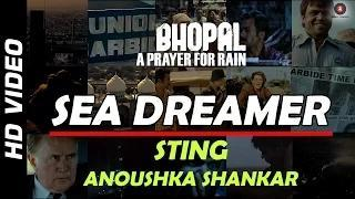 Sea Dreamer Official Video - Bhopal: A Prayer For Rain | STING | Anoushka Shankar