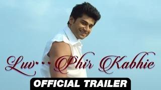 LUV...Phir Kabhie Trailer - Saurabbh Roy, Meghna Patel & Arjita Roy