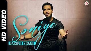 Soniye (Official Video) - Manish Israni