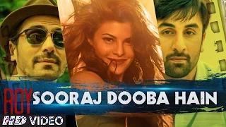 Sooraj Dooba Hain Song - Roy (2014) - Ranbir Kapoor | Arjun Rampal