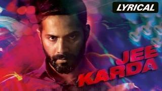 Jee Karda | Full Song with Lyrics - Badlapur (2014)