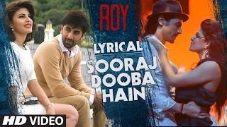 'Sooraj Dooba Hain' Full Song with LYRICS - Roy | Arijit singh | Ranbir Kapoor