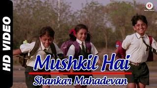 Mushkil Hai Official Video | Take it Easy | Shankar Mahadevan | Raj Zutshi & Anang Desai