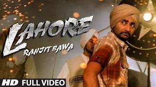 Ranjit Bawa Lahore (Official) Full Video | Mitti Da Bawa | Punjabi Song 2014