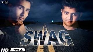 "Swag ""Lyrical"" Snehdeep Mehta Feat. Dublin | Punjabi Video Songs"