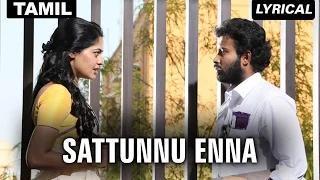 Sattunnu Enna (Full Tamil Song with Lyrics) - Tamizhukku En Ondrai Azhuthavam