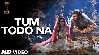 "Tum Todo Na Song - ""I"" Movie - Aascar Films | A. R. Rahman | Shankar, Chiyaan Vikram"