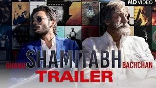 SHAMITABH Official Trailer - Amitabh Bachchan, Dhanush, Akshara Haasan | Releasing 6th Feb