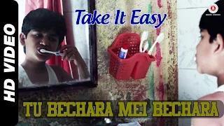 Tu Bechara Mein Bechara Song - Take It Easy (2015) - Raj Zutshi & Anang Desai