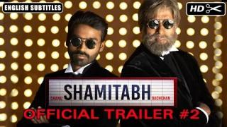 SHAMITABH Official Trailer 2 with English Subtitles | Amitabh Bachchan, Dhanush, Akshara Haasan