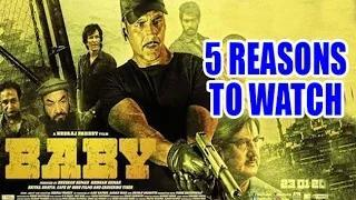5 REASONS Why You Must WATCH 'Baby' | Akshay Kumar | Taapsee Pannu